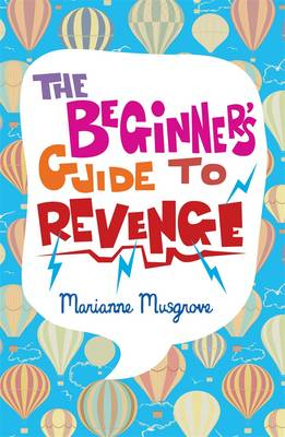 The Beginner's Guide to Revenge by Marianne Musgrove