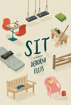 Sit by Deborah Ellis