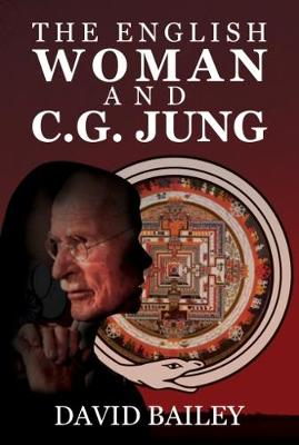 The English Woman And C. G. Jung by David Bailey