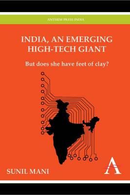 India, an Emerging High-Tech Giant by Sunil Mani