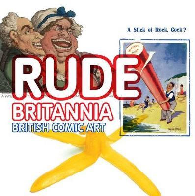 Rude Brittania: British Comic Art by Tate Publishing