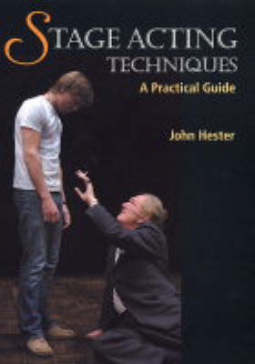 Stage Acting Techniques by John Hester