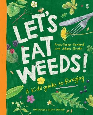 Let's Eat Weeds!: a kids' guide to foraging by Annie Raser-Rowland