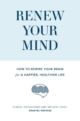 Renew Your Mind by Chantal Hofstee