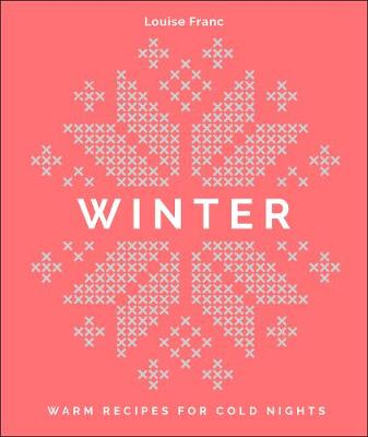 The Winter Cookbook by Louise Franc