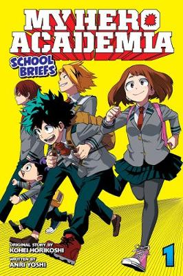 My Hero Academia: School Briefs, Vol. 1: Parents' Day by Anri Yoshi