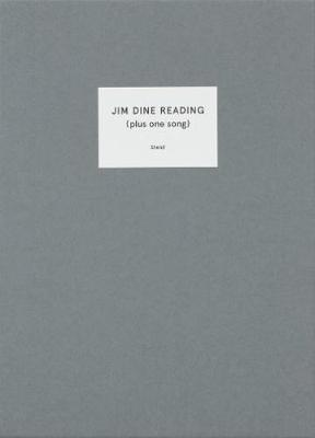 Jim Dine Reading: (Plus one song) by Jim  Dine