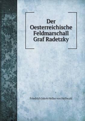Der Oesterreichische Feldmarschall Graf Radetzky by Friedrich Jakob Heller Von Hellwald