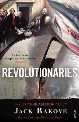 Revolutionaries by Jack N. Rakove