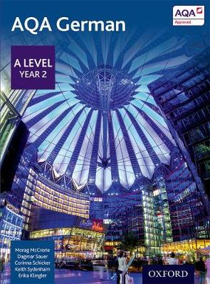 AQA A Level Year 2 German Student Book AQA A Level Year 2 German Student Book Year 2 by Morag McCrorie