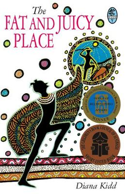 The Fat and Juicy Place by Diana Kidd