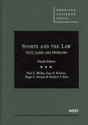 Sports & the Law :Text Cases & Problems by Paul C. Weiler