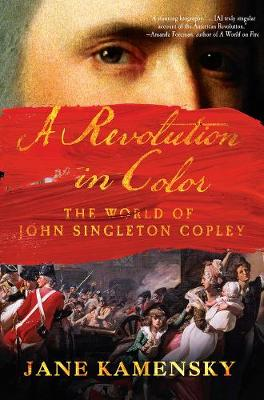 A Revolution in Color by Jane Kamensky