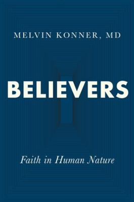 Believers: Faith in Human Nature by Melvin Konner
