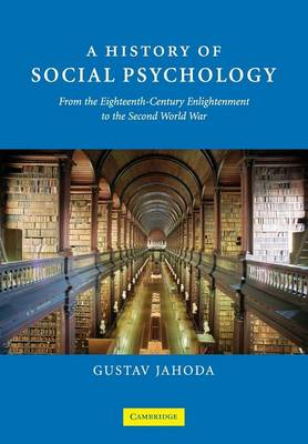 A History of Social Psychology by Gustav Jahoda