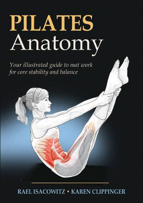 Pilates Anatomy by Rael Isacowitz
