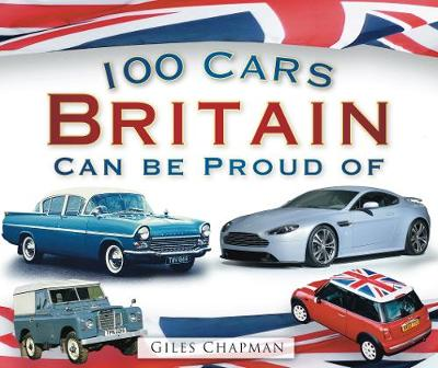 100 Cars Britain Can Be Proud Of book
