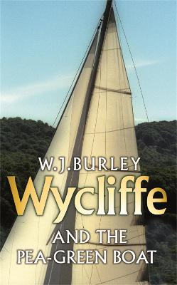 Wycliffe and the Pea Green Boat by W. J. Burley