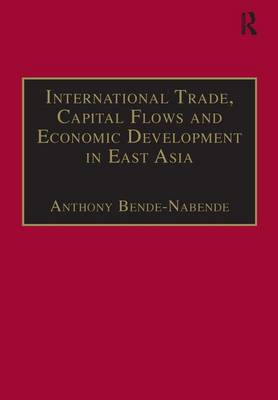 International Trade, Capital Flows and Economic Development in East Asia by Anthony Bende-Nabende