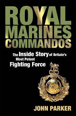Royal Marines Commandos by John Parker