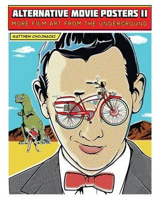 Alternative Movie Posters II by Matthew Chojnacki