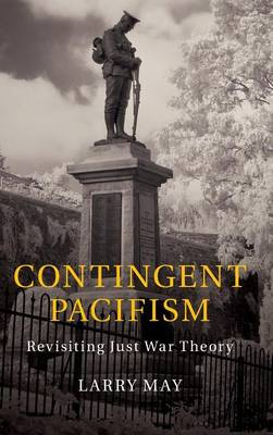 Contingent Pacifism by Larry May