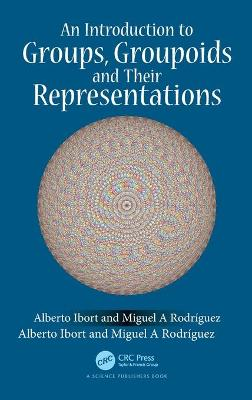 Groupoids, Groups and Their Representations by Alberto Ibort
