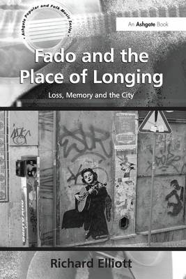 Fado and the Place of Longing by Richard Elliott