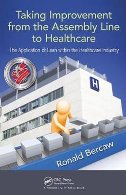 Taking Improvement from the Assembly Line to Healthcare book