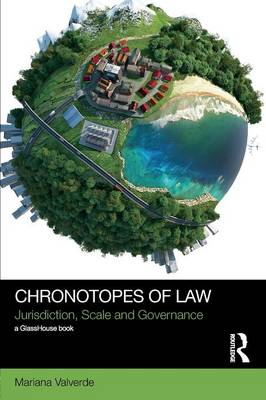 Chronotopes of Law by Mariana Valverde