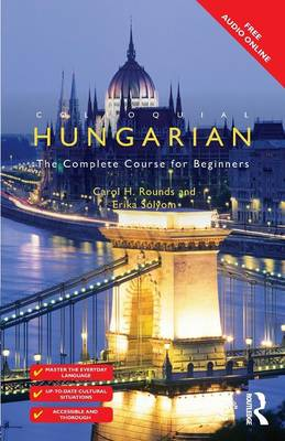 Colloquial Hungarian by Carol Rounds