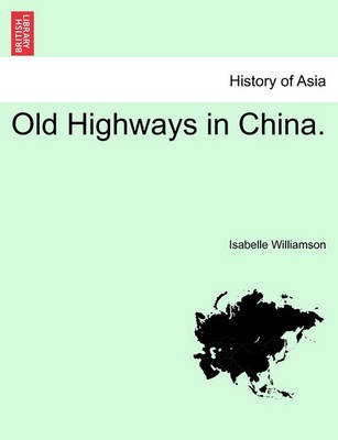 Old Highways in China. book