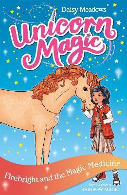 Unicorn Magic: Firebright and the Magic Medicine: Series 4 Book 2 by Daisy Meadows