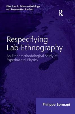 Respecifying Lab Ethnography by Philippe Sormani