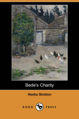 Bede's Charity (Dodo Press) by Hesba Stretton