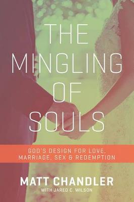 Mingling of Souls by Matt Chandler