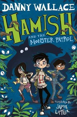 Hamish and the Monster Patrol by Danny Wallace