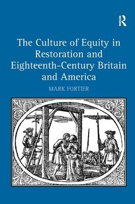 Culture of Equity in Restoration and Eighteenth-Century Britain and America by Mark Fortier