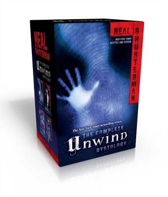 The Complete Unwind Dystology by Neal Shusterman