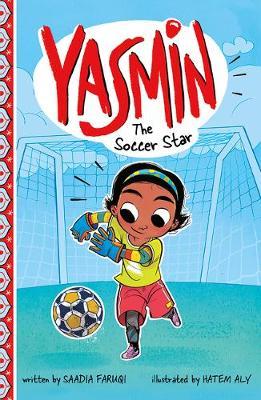 Yasmin the Soccer Star by Saadia Faruqi
