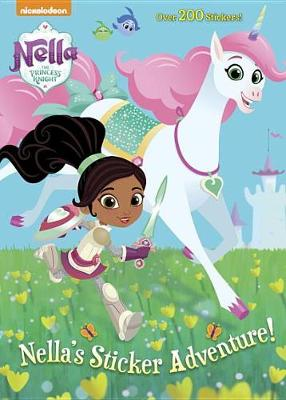 Nella's Sticker Adventure! (Nella the Princess Knight) by Golden Books