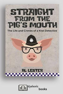Straight from the Pig's Mouth: The Life and Crimes of a Kiwi Detective book