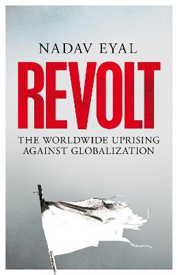 Revolt: The Worldwide Uprising Against Globalization book