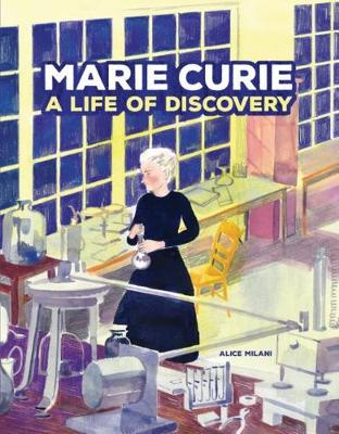 Marie Curie: A Life of Discovery book