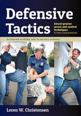 Defensive Tactics by Loren W Christensen