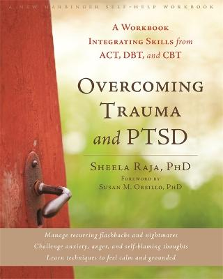 Overcoming Trauma and PTSD by Sheela Raja