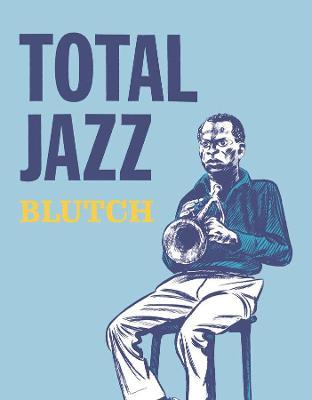Total Jazz by Blutch