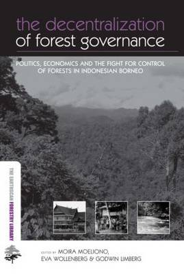 The Decentralization of Forest Governance by Moira Moeliono