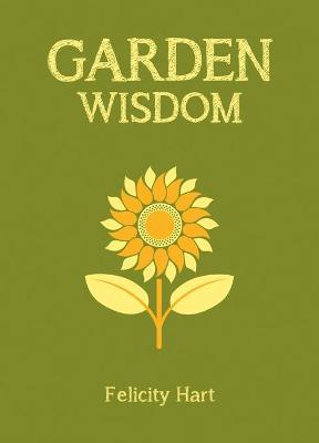 Garden Wisdom by Felicity Hart
