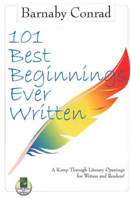 101 Best Beginnings Ever Written by Barnaby Conrad